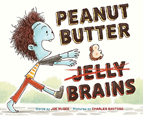 Peanut Butter & Brains: A Zombie Culinary Tale -