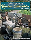 img - for 300 Years of Kitchen Collectibles book / textbook / text book