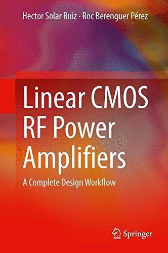 Linear CMOS RF Power Amplifiers: A Complete Design ()