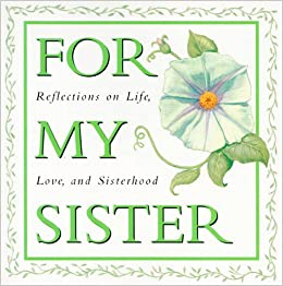 For My Sister Reflections On Life Love And Sisterhood Ariel Quote A Page Books Ariel Books 9780836225921 Amazon Com Books