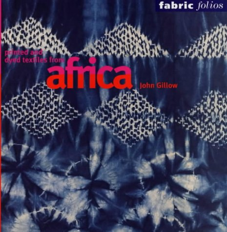 Printed and Dyed Textiles from Africa (Fabric Folios) by British Museum Press