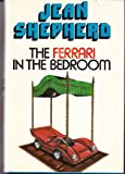 The Ferrari in the Bedroom, Jean Shepherd, 0396066607