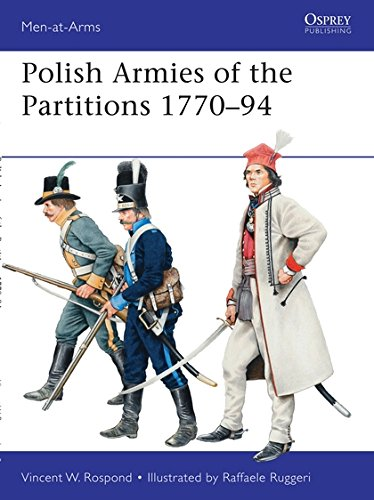 Polish Armies of the Partitions 1771-94 (Men-at-Arms, Vol. 485) PDF