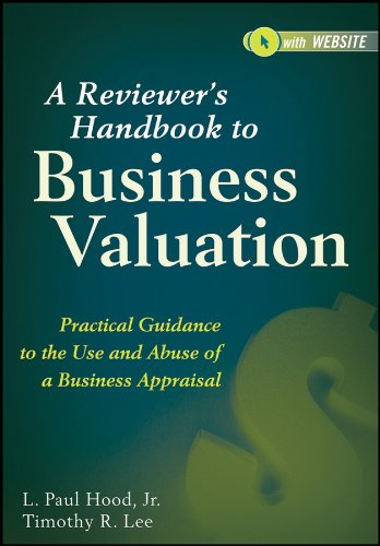 A Reviewer's Handbook to Business Valuation: Practical Guidance to the Use and Abuse of a Business Appraisal Pdf