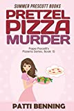 Pretzel Pizza Murder (Papa Pacellis Pizzeria Series Book 15)