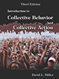 Introduction to Collective Behavior and Collective Action, David L. Miller, 1478600578