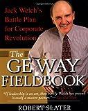 The GE Way Fieldbook, Robert Slater, 0071354816