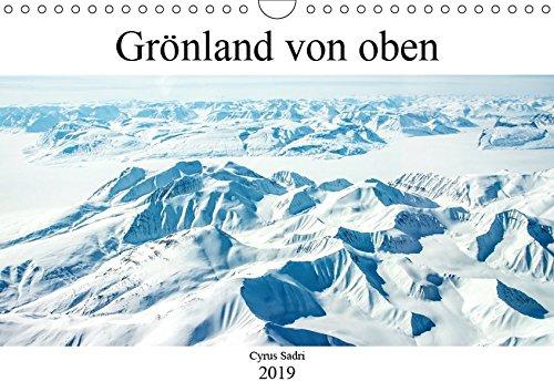 Grönland von oben (Wandkalender 2019 DIN A4 quer): Der Blick auf Ost-Grönland aus 5000 Metern Höhe (Monatskalender, 14 Seiten ) (CALVENDO Natur)