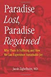 img - for Paradise Lost, Paradise Regained: Why There Is Suffering and How We Can Experience Sustainable Joy book / textbook / text book