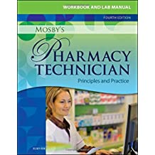 Workbook and Lab Manual for Mosby's Pharmacy Technician - E-Book: Principles and Practice
