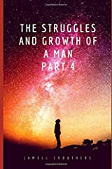 The Struggles and Growth of a Man Part 4 (Book 4 of 5) Paperback