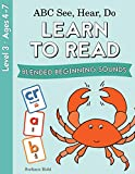 ABC See, Hear, Do Level 3: Learn to Read Blended