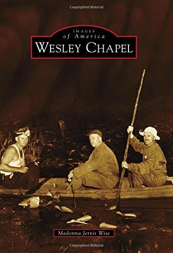 Wesley Chapel (Images of America) by Madonna Jervis Wise - Wesley Chapel Stores