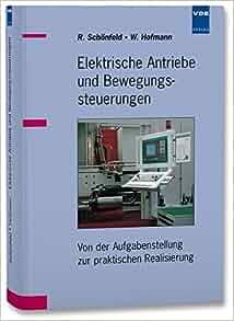 Elektrische Antriebe und Bewegungssteuerungen: 9783800727858: Amazon