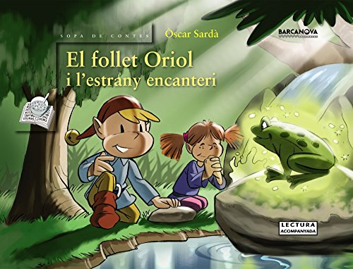 El follet Oriol i l'estrany encanteri (Llibres Infantils I Juvenils - Sopa De Contes - El Follet Oriol)