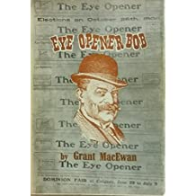 EYE OPENER BOB, The Story of Bob Edwards
