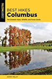 Best Hikes Columbus: The Greatest Views, Wildlife, and Forest Strolls (Best Hikes Near Series)