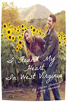 I Found My Heart In West Virginia by [Falin, Chelsea, Hammond, Cory]