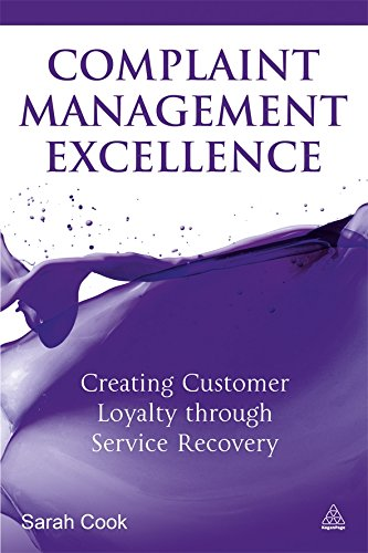 Complaint Management Excellence: Creating Customer Loyalty through Service Recovery