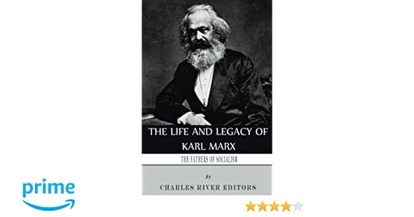 The Fathers of Socialism: The Life and Legacy of Karl Marx