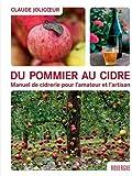Du pommier au cidre : Manuel de cidrerie pour l'amateur et l'artisan