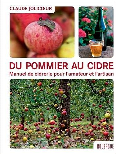 En ligne téléchargement Du pommier au cidre : Manuel de cidrerie pour l'amateur et l'artisan pdf epub