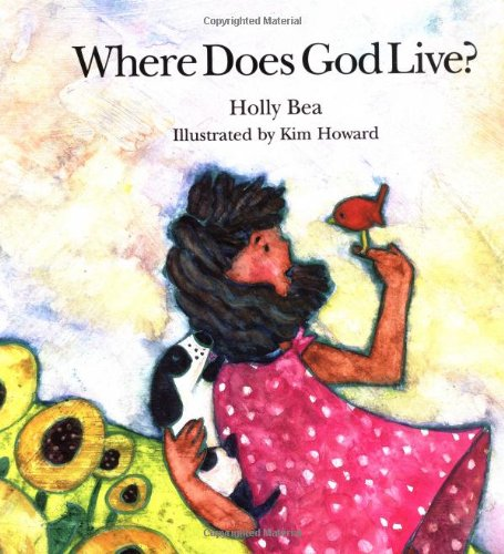Where Does God Live Holly Bea Kim Howard 9780915811731 Amazon Com Books Where do i live? explains a lot more about each place and has far more divisions as it goes from a child's room to the entire universe then back again. where does god live holly bea kim