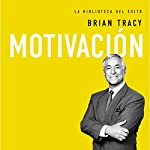 Motivación [Motivation]   Brian Tracy