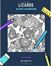 LIZARDS: AN ADULT COLORING BOOK: A Lizards Coloring Book For Adults