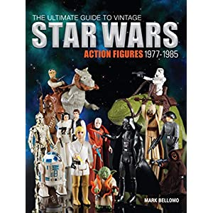 The Ultimate Guide to Vintage Star Wars Action Figures, 1977-1985 Paperback – Illustrated, December 17, 2014