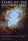 Stars of the Southern Skies: An Astronomy Field Guide