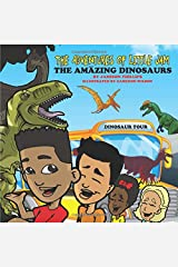 The Adventures of Little Jam:: The Amazing Dinosaurs Paperback