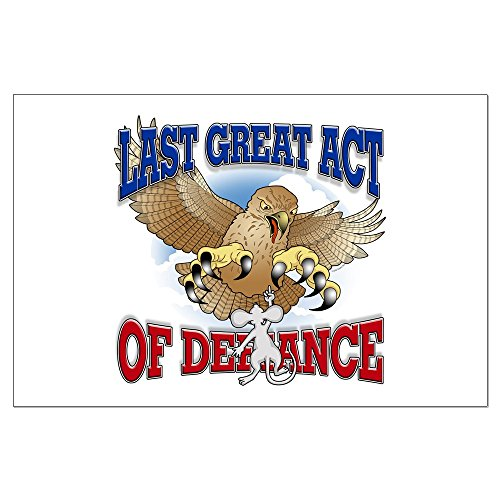CafePress - Last Great Act of Defiance - 23