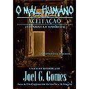 Aceitação (O Mal Humano - Temporada 0 Livro 4) (Portuguese Edition)