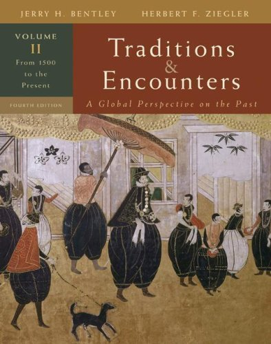 Traditions & Encounters, Volume 2 From 1500 to the Present. (Traditions & Encounters) by Bentley, Jerry Published by McGraw-Hill Humanities/Social Sciences/Languages 4th (fourth) edition (2007) Paperback