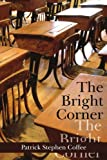 The Bright Corner, Patrick Stephen Coffee, 1434306291