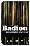 Theoretical Writings, Badiou, Alain, 0826493246