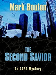 The Second Savior (An LAPD Mystery)