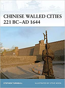 Chinese Walled Cities 221 BC- AD 1644 (Fortress)