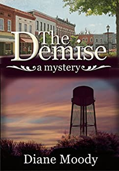 The Demise - A Mystery (Braxton Book 1) by [Moody, Diane]