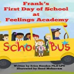 Frank's First Day of School at Feelings Academy | Erica Handon