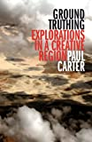 Ground Truthing, Paul Carter, 174258070X
