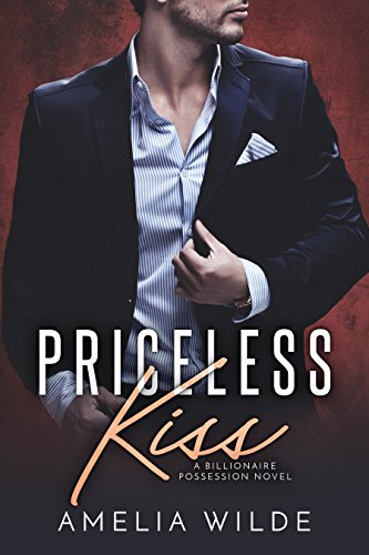 Priceless Kiss: A Billionaire Possession Novel