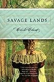 Savage Lands, Clare Clark, 0547386435