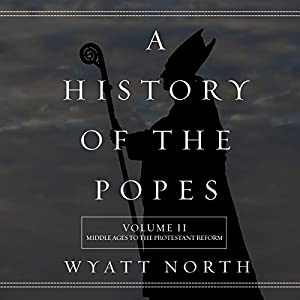 A History of the Popes: Volume II Audiobook