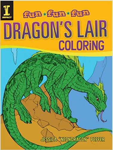 Dragons Lair Coloring Fun Jessica NeonDragon Peffer 9781440326356 Amazon Books