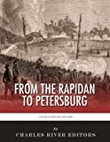 From the Rapidan to Petersburg: The Overland Campaign and the First and Second Battles of Petersburg by Charles River Editors front cover