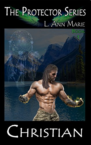 Christian (The Protectors Book 1) by [Marie, L. Ann]