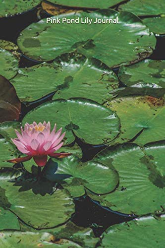 Pink Pond Lily Journal: For Flower Lovers and Writers: Blank Lined Paper Notebook ()