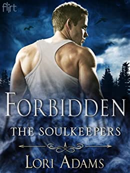 Forbidden: A Soulkeepers Novel (The Soulkeepers Book 1) by [Adams, Lori]